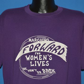 90s Marching Forward For Women's Lives t-shirt Extra Large