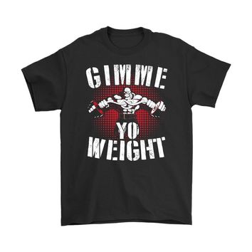 Funny Gym Weightlifting Shirt Gimme Yo Weight Gildan Mens T-Shirt