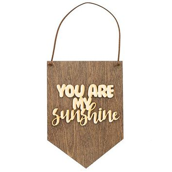 You Are My Sunshine Laser Cut Wood Wall Hanging