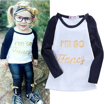 New 2016 Kids Baby Girls Boys Letter Print I'm So Fancy T-shirt long Sleeve kids Tops, cotton children's