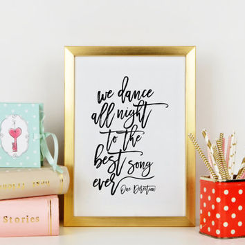ONE DIRECTION QUOTE,We Dance All Night,Music Is Life,One Direction Album,Zayn Malik,Liam Payne,Louis Tomlinson,Birthday Gift,Typography Art