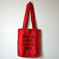 Tote Bag - Red Linen Tote Bag - Paris is always a good idea Quote- Eco Friendly Tote - Gift - Fashion Tote nO 10.
