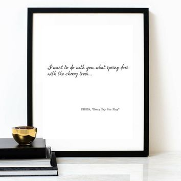 'Every Day You Play' Typographic Poetry Print, NERUDA Poem
