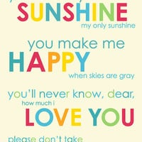 You Are My Sunshine  Inspirational Quote/Song   8x10 by karimachal