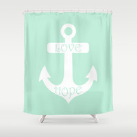 Love Hope Anchor Mint Green Shower Curtain by BeautifulHomes | Society6