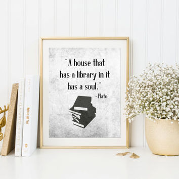 Printable wall art for library, library decor, digital download, Plato quote print, house that has a library has a soul, gift for book lover
