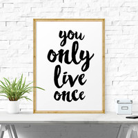 Typography Poster, You Only Live Once, Printable Quotes Art, Quote Poster, Word Art Print, Quote Wall Decor, Inspirational, Motivational