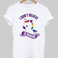 i dont believe in human shirt