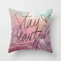 Stay Beautiful Throw Pillow by Pink Berry Patterns