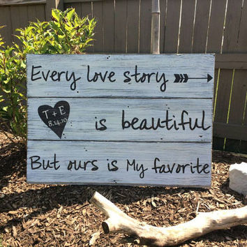 Every Love Story is Beautiful | Reclaimed wood wall decor | rustic home decor | Custom Anniversary gift | Rustic wedding gift |