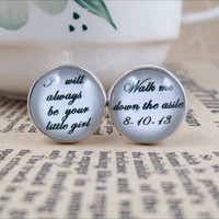 Cufflinks-wedding cufflinks-I will always be your little girl cufflinks,custom cufflinks,make your own cufflinks.
