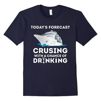 Today's forecast Cruise T-shirt for cruise family vacation