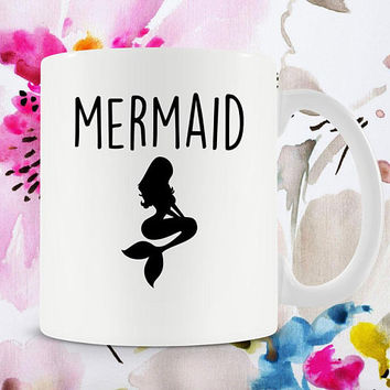 Mermaid Coffee Mug Best Coffee Cup Mermaid Mug Mermaid Gift Mermaid Cup Mermaid Life Funny Coffee Mug Mermaid Lover Ceramic Mug - SA287