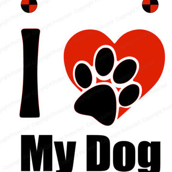 dog , pet SVG Files for Silhouette Cameo, Cricut and craft cutting machines using SVG files I Love My Dog Design. Vinyl Cut File