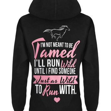 Hoodie: I'm Not Meant to Be Tamed