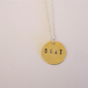 BRAT Necklace, Hand Stamped, Brass, Circle, Brat Pendant Necklace