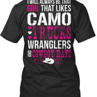 I'll Always Like Camo, Trucks, Wranglers and Cowboy Hats T-Shirt