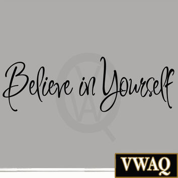 Believe in Yourself Decal Wall Quote Sayings Stickers Quotes Vinyl Inspiratio...