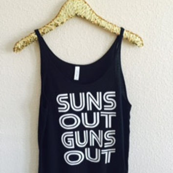 Suns Out Guns Out - Slouchy Relaxed Fit Tank - Ruffles with Love - Fashion Tee - Graphic Tee - Workout Tank