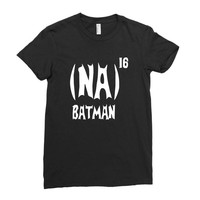 '(na) 16 batman' funny mens funny movie Ladies Fitted T-Shirt