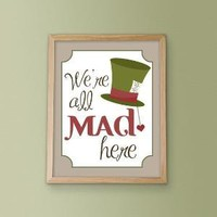 We're All Mad Here Alice in Wonderland 8x10 by InkTreePress
