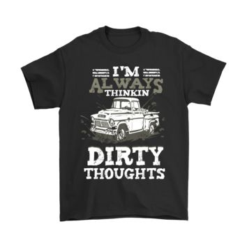 ESB8HB I'm Always Thinkin' Dirty Thoughts Shirts