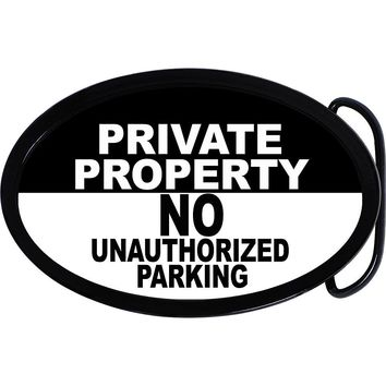 Oval No Unauthorized Parking Belt Buckle
