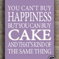 Cake Inspirational Quotes Poster, Can't buy Happiness, Kind Of Same Thing, typography, wall art, home decor, wall decor, 8x10, 11x14, 16x20