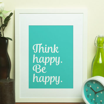 Custom Home Decor- Think Happy Be Happy Custom Color Print Wall Art