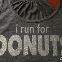 I RUN FOR DONUTS, Create your own Sparkle Workout / Runner Racerback Tank