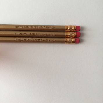 Thank you for being a friend engraved pencils set of three in gold. Stocking stuffers.