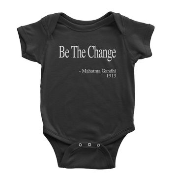 Be The Change Gandhi Quote  Infant One-Piece Romper Bodysuit