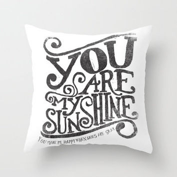 YOU ARE MY SUNSHINE Throw Pillow by Matthew Taylor Wilson | Society6