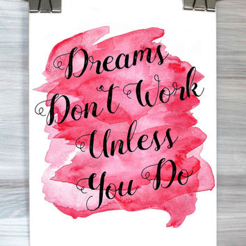 Dreams Don't Work Unless You Do Print Inspirational Typography Poster Watercolor Quote Wall Art Dorm Apartment Bedroom Home Decor