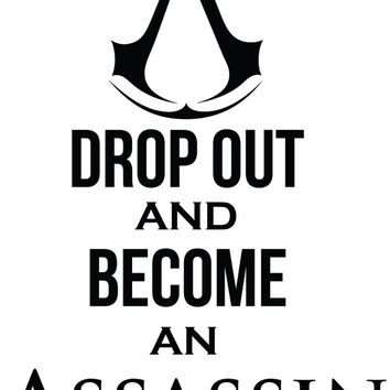 Drop Out and Become an Assassin Decal Sticker