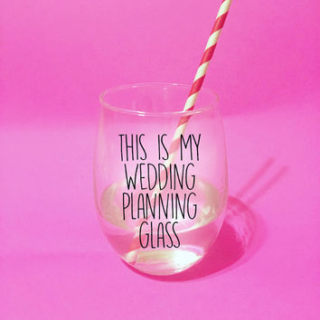 This is My Wedding Planning Glass // 21 oz Stemless Wine Glass. Unique Wine Glass. Cute Decorated Wine Glass. Wedding Bride Wine Glass