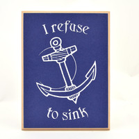 I refuse to sink with anchor on a sign or plaque S1052