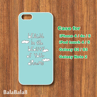 Believe in the beauty of your dreams  - iPhone  4 /  4S/ 5 Case, iPod 4 case,  iPod 5 case, Samsung Galaxy S3 / S2 case