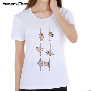Newest Funny Pugs Dance T Shirt Women's Pugs Pole Dancing Printed T-Shirt High Quality Hipster Short Sleeve Tee Tops