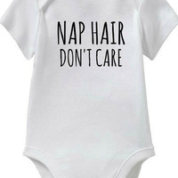 Nap Hair Don't Care, funny baby girl shower gift, baby boy shower gift, funny Onesuits with words