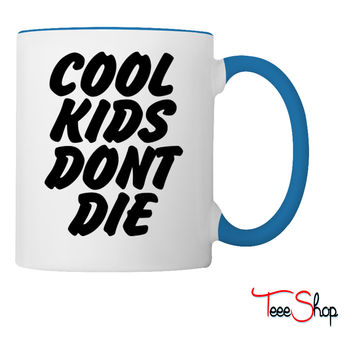 Cool Kids Don't Die Coffee & Tea Mug