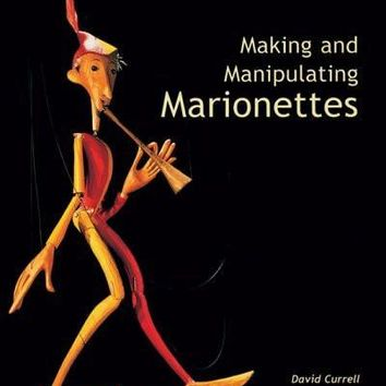 Making And Manipulating Marionettes