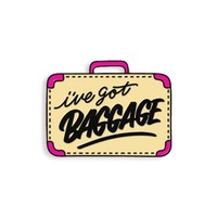 I've Got Baggage Pin by Dirty Bandits