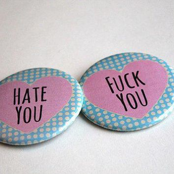 Hate You   Fck You | Pinback   Magnet   Bottle Opener   Mirror | Pastel Goth Hipster