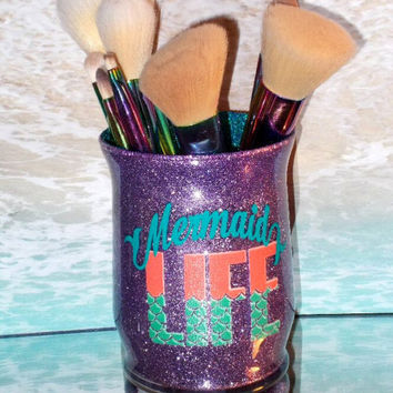 Mermaid Life Makeup Brush Holder - YOU CUSTOMIZE!