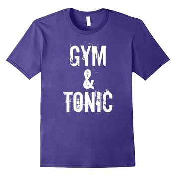Gym & Tonic T-Shirt- Funny Gin and Tonic Shirt- Workout Tee