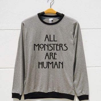 S M L XL -- All Monsters Are Human Shirts Funny Hipster Shirts Women Tshirts Teen Tshirts Men Tshirts Ringer Shirts Long Sleeve Short Sleeve
