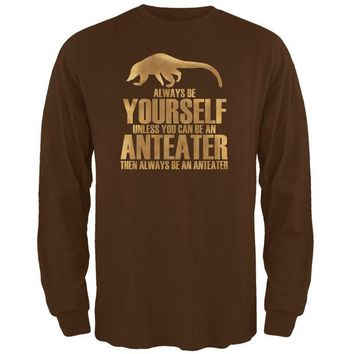 DCCKJY1 Always Be Yourself Anteater Brown Adult Long Sleeve T-Shirt
