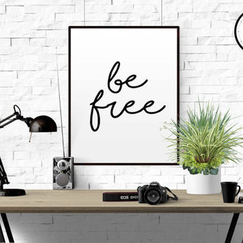 "Inspirational Quote ""Be free"" Scandinavian Design Typography Wall Art Printable Home Decor Wall Print Printable Office Decor PRINTABLE DECOR"