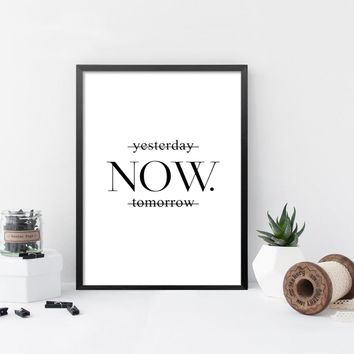 Yesterday Now Tomorrow Motivational poster wall art printing on wall minimalist black white prints wall decor art print FG0109